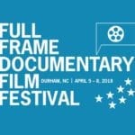 The Full Frame Documentary Film Festival is an annual international event dedicated to the theatrical exhibition of nonfiction cinema. Each spring, Full Frame welcomes filmmakers & film lovers from around the world to Durham, North Carolina, for a four-day, morning-to-midnight array of nearly 100 films.