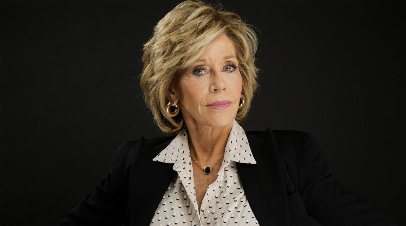 Is Jane Fonda immortal? The icon is not letting age slow down her career or her political activism.