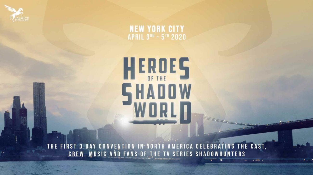 Heroes of the Shadow World is the first ever 'Shadowhunters'-only convention in North America, coming to New York City the weekend of April 3-5, 2020.