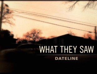 "'Dateline' NBC has done a plethora of news stories over the years. It's a complicated story that 'Dateline' delves into with ""What They Saw"". Here's why."
