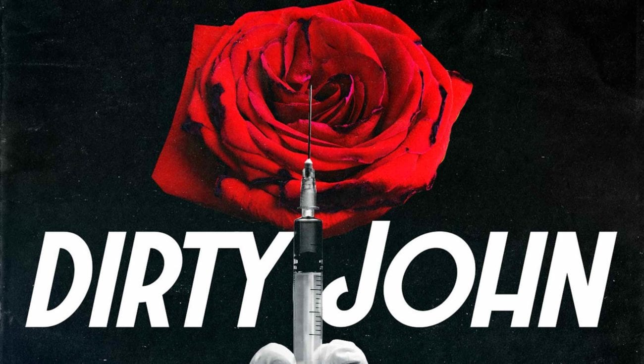 The 'Dirty John' podcast reminds us that sometimes that dream ends up being a nightmare. Here's everything we know about 'Dirty John'.