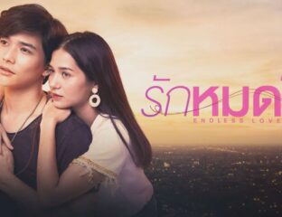 So, why will Thai series 'Endless Love' from 2019 have you head over heels? Here's why 'Endless Love' needs to be on your watchlist.