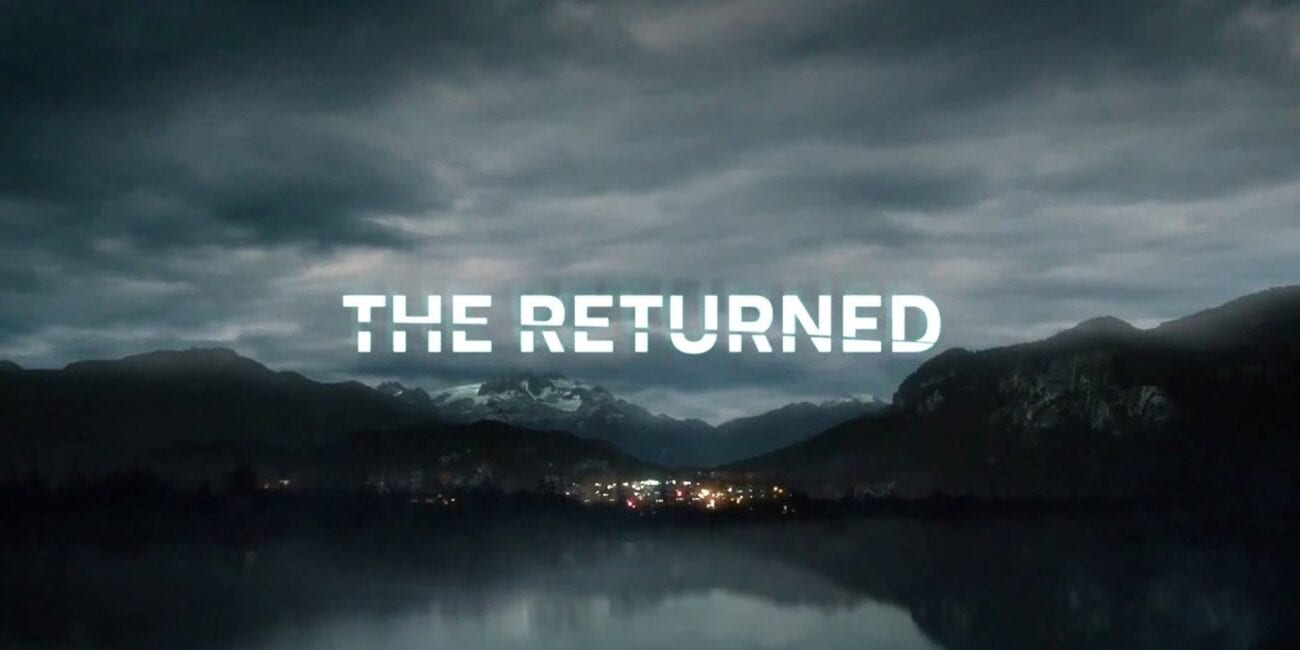 'The Returned' is an award winning French television series which was remade in English. However, the original is far better.