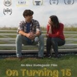 'On Turning 16' is filmmaker Alex Rudegeair's latest project. Here's why you need to watch 'On Turning 16' now.
