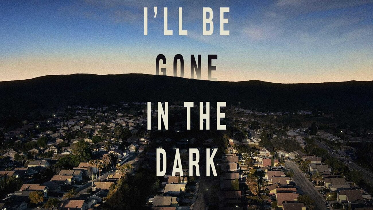 Here are all the reasons why you need to be watching 'I'll Be Gone in the Dark' – HBO's six-part true crime documentary series.