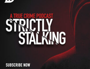 Taking on uncommon territory, the 'Strictly Stalking' podcast is looking to shine a light on the most disturbing yet unique stalking cases in modern times.