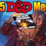 Looking for a Dungeons and Dragons fix? Here are the funniest, most relatable DnD memes to enjoy until your next roleplaying session.