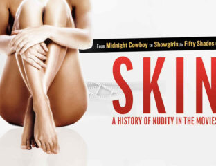 'Skin: A History of Nudity in the Movies' is a documentary made for cinephiles. Take a peek at the inner workings of Hollywood's best sex scenes.