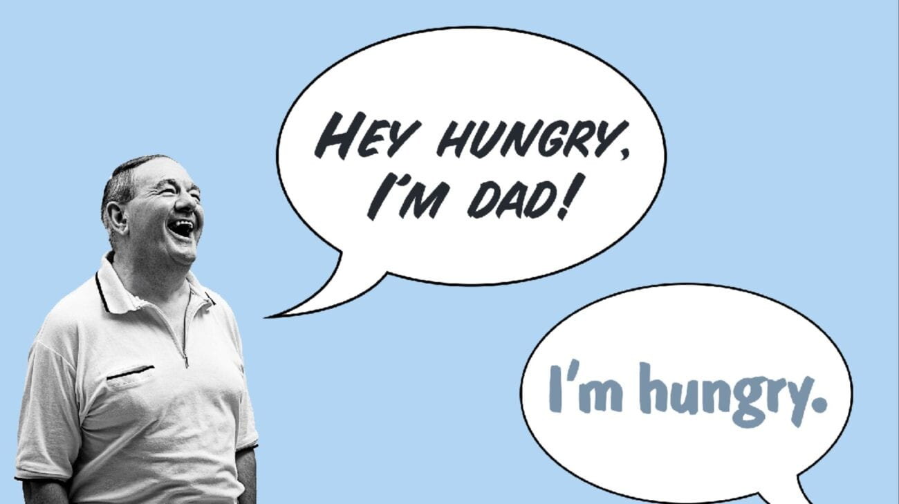 Are there dad jokes that are actually funny? Here are some dad jokes that'll make you laugh and groan simultaneously.