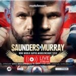 Want to watch live coverage online between British boxers Billy Joe Saunders vs Martin Murray? Here's how you can watch the Reddit stream.