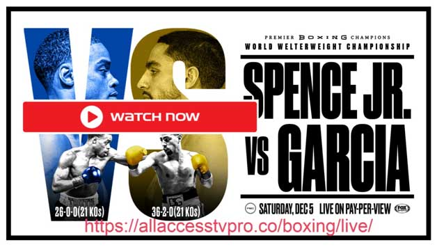 Check out these free live streams for the Spence vs Garcia fight.