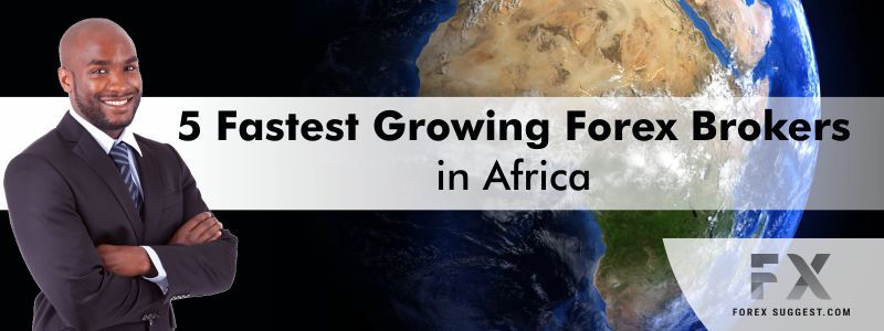 It's important to know who to trust when choosing the best broker. Check out the 5 fastest growing Forex brokers in Africa that can help you.