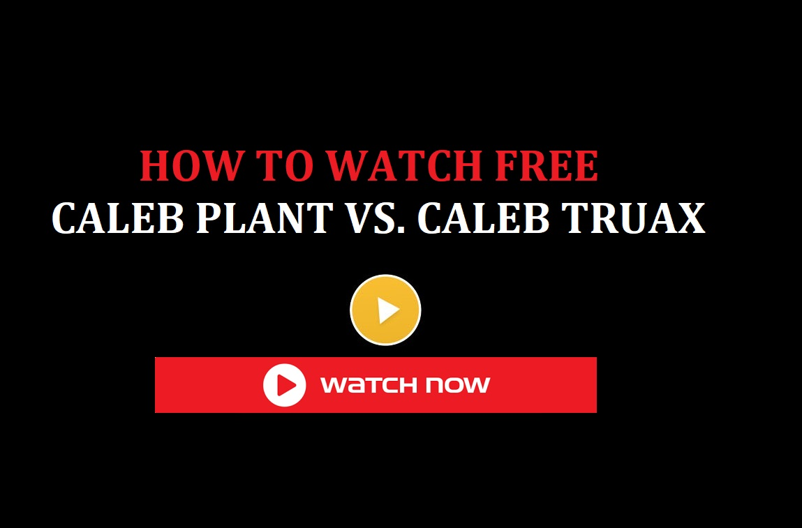 Truax and Plant are set to be a thrilling fight. Discover how to live stream the boxing event for free online.