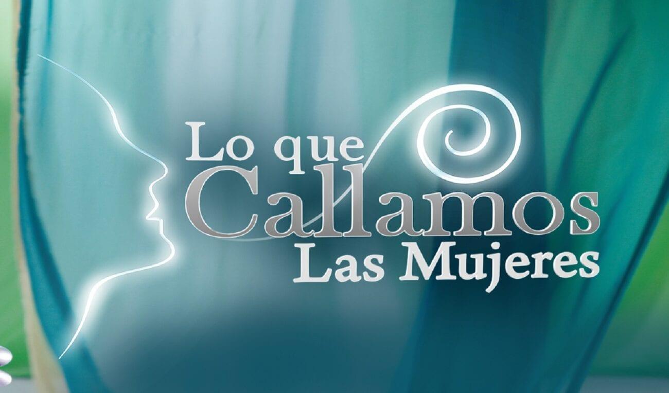 ¿Ya conoces todos los dramas mexicanos? Chécate estos dramones de 'Lo que callamos las mujeres'.