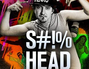 'Sh!thead' seems like a joke when watching the trailer. But you'll quickly learn it's easily one of the best comedy movies of the year. Here's why.