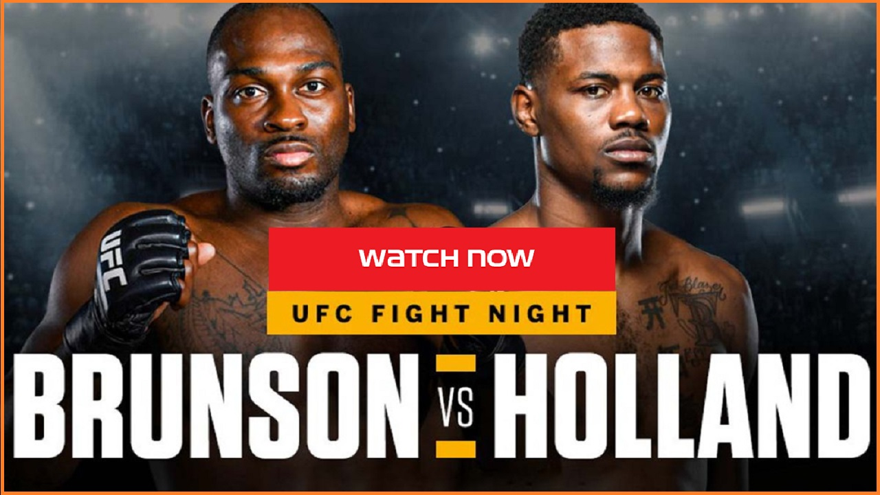 Brunson is gearing up to face Holland in the UFC ring. Find out how to live stream the fight online for free.