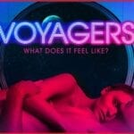 'Voyagers' is here. Find out how to watch the new sci-fi thriller online and on the site 123Movies.