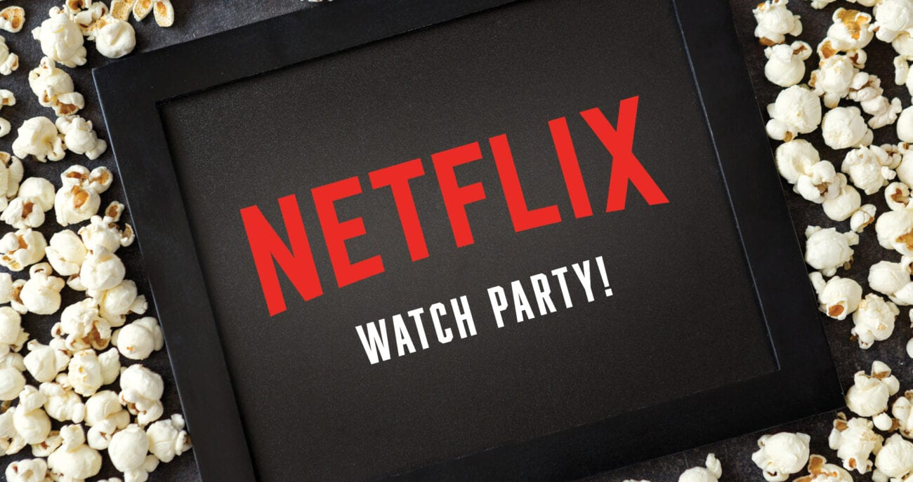 There's no party like a Netflix watch party! Gather your friends together for these offerings, newly available on the streaming service right now!