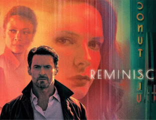 If you're sick of watching movies for kids, a real grown-up treat starring Hugh Jackman is streaming now. Grab some popcorn and dive into 'Reminiscence' now!