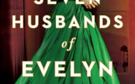 'The Seven Husbands of Evelyn Hugo' is a powerful story. Here's why you need to read this popular book now.