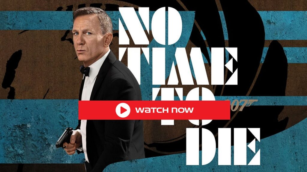 No Time To Die Full Movie Streaming Free: How to Watch & Download No Time To Die Full HD Movie Online?
