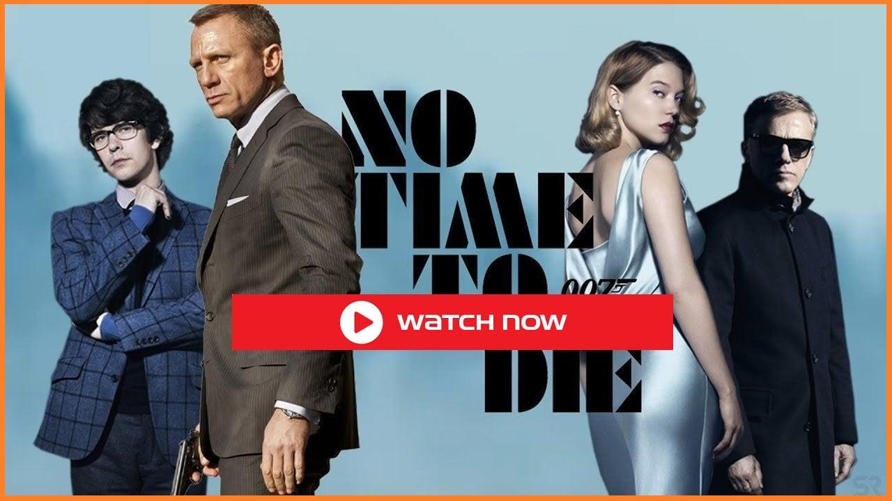 Get Update 123Movies No Time To Die Full Movie Streams: How to Watch & Free Download No Time To Die Full 4K Movie Online?
